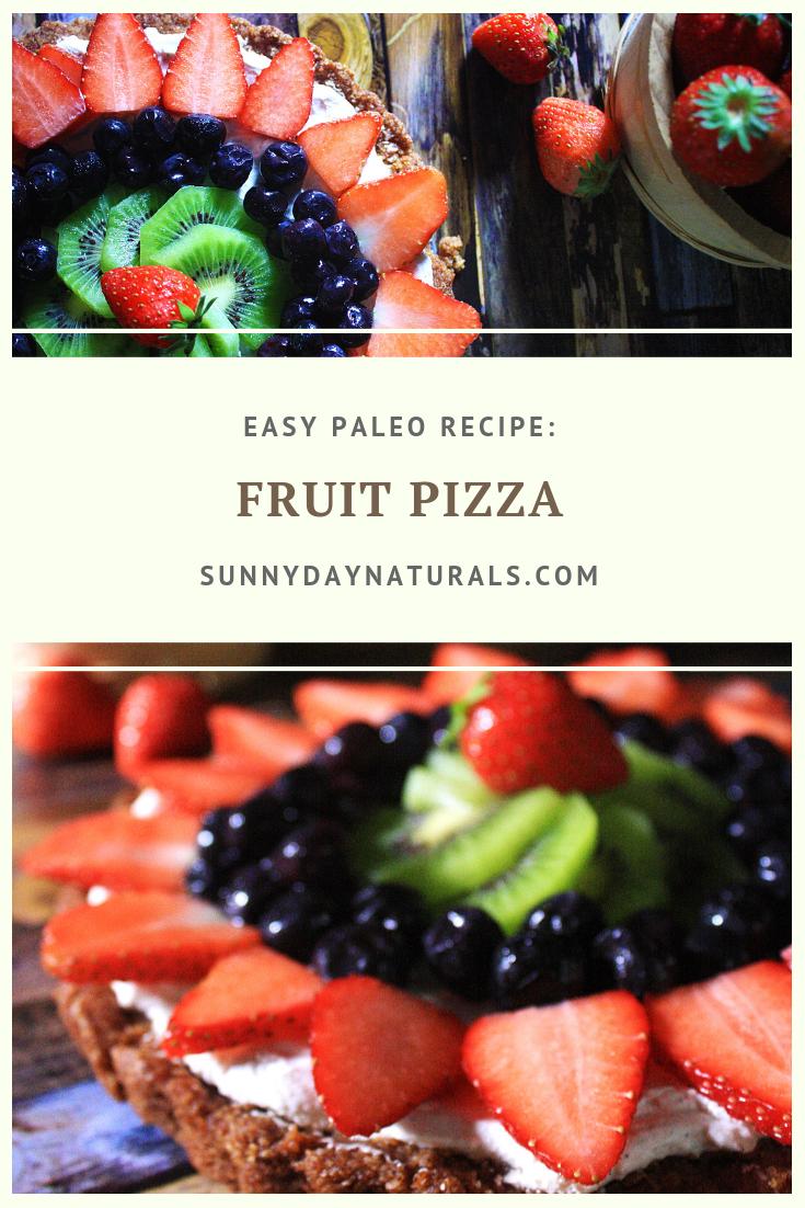 Paleo Fruit Pizza Recipe - Sunny Day Naturals
